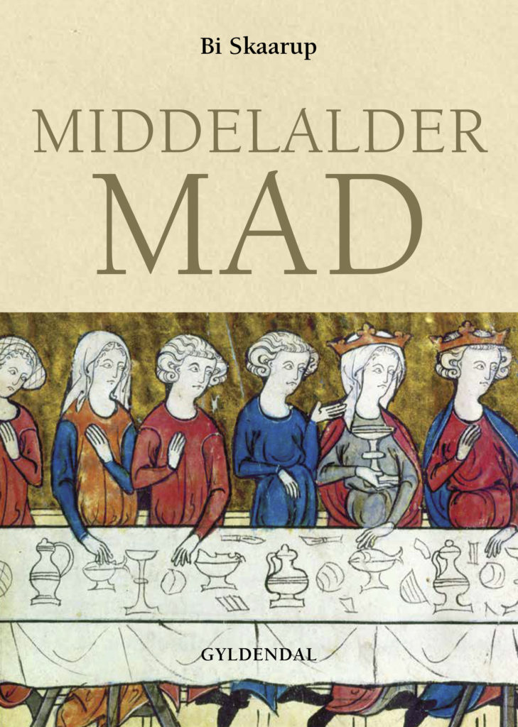 Middelaldermad - kulturhistorie, kilder og 107 opskrifter af Bi Skaarup (Gyldendal)
