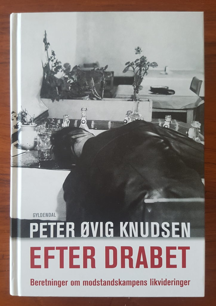 Bøger om modstandsbevægelsen: Bogen Efter drabet - beretninger om modstandskampens likvideringer af Peter Øvig Knudsen. Foto af bogen: Søren Kjær