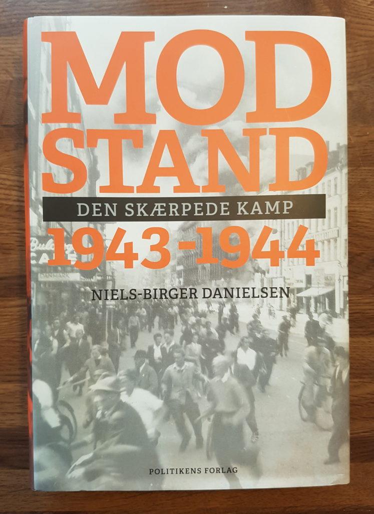 Bogen Modstand 1943-1944 - Den skærpede kamp af Niels-Birger Danielsen. Foto af bogen: Søren Kjær
